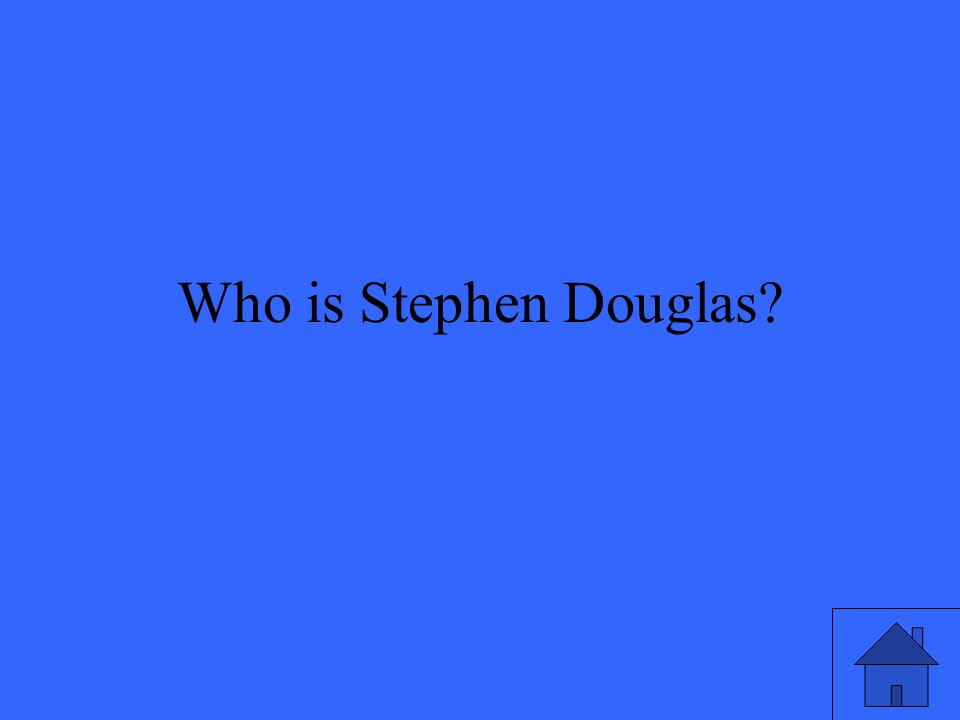 Who is Stephen Douglas