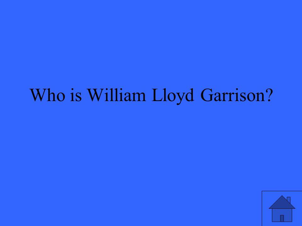Who is William Lloyd Garrison