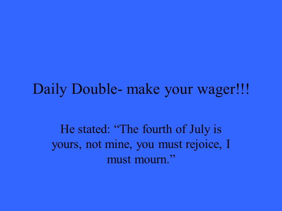 Daily Double- make your wager!!.