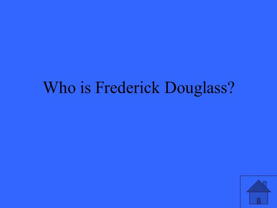 Who is Frederick Douglass