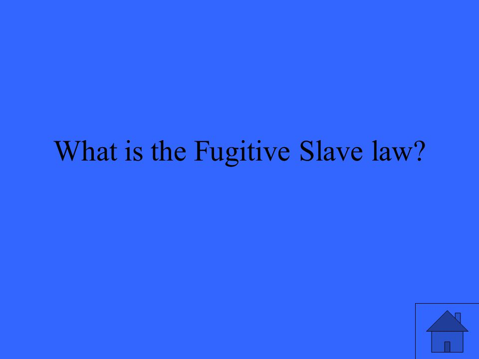 What is the Fugitive Slave law