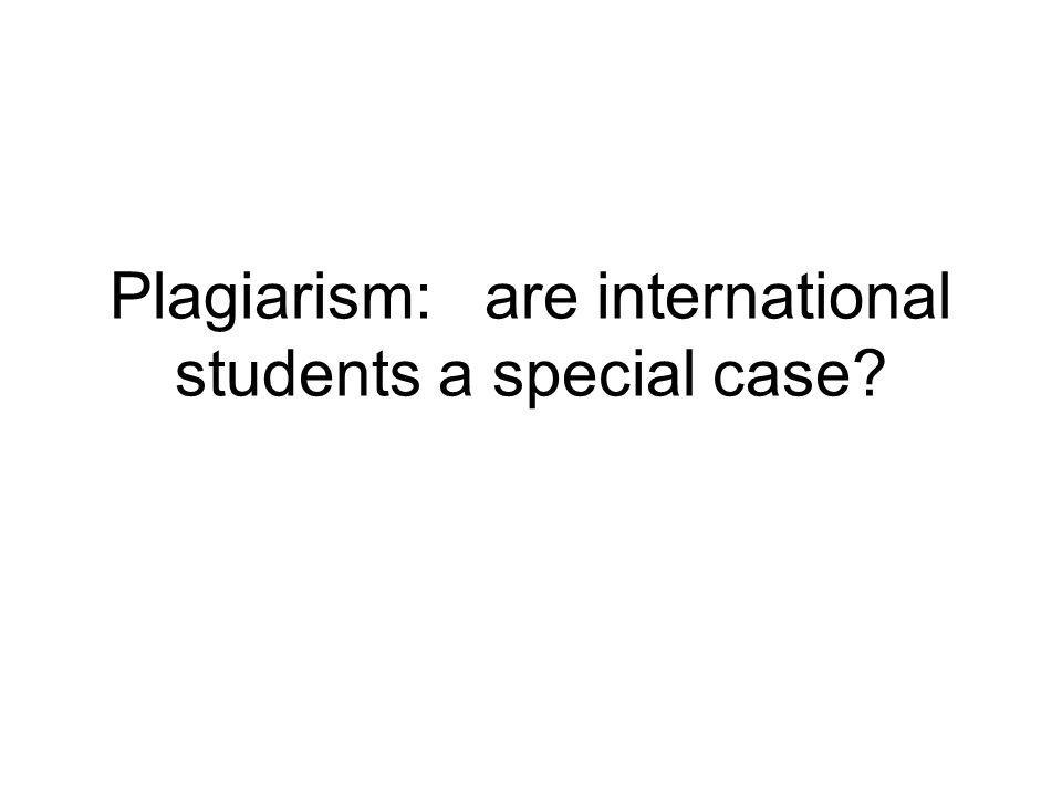 Plagiarism: are international students a special case