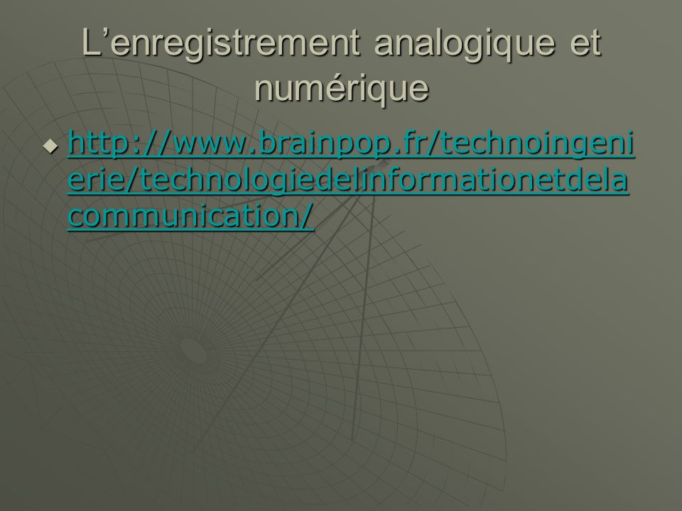 Lenregistrement analogique et numérique   erie/technologiedelinformationetdela communication/   erie/technologiedelinformationetdela communication/   erie/technologiedelinformationetdela communication/   erie/technologiedelinformationetdela communication/