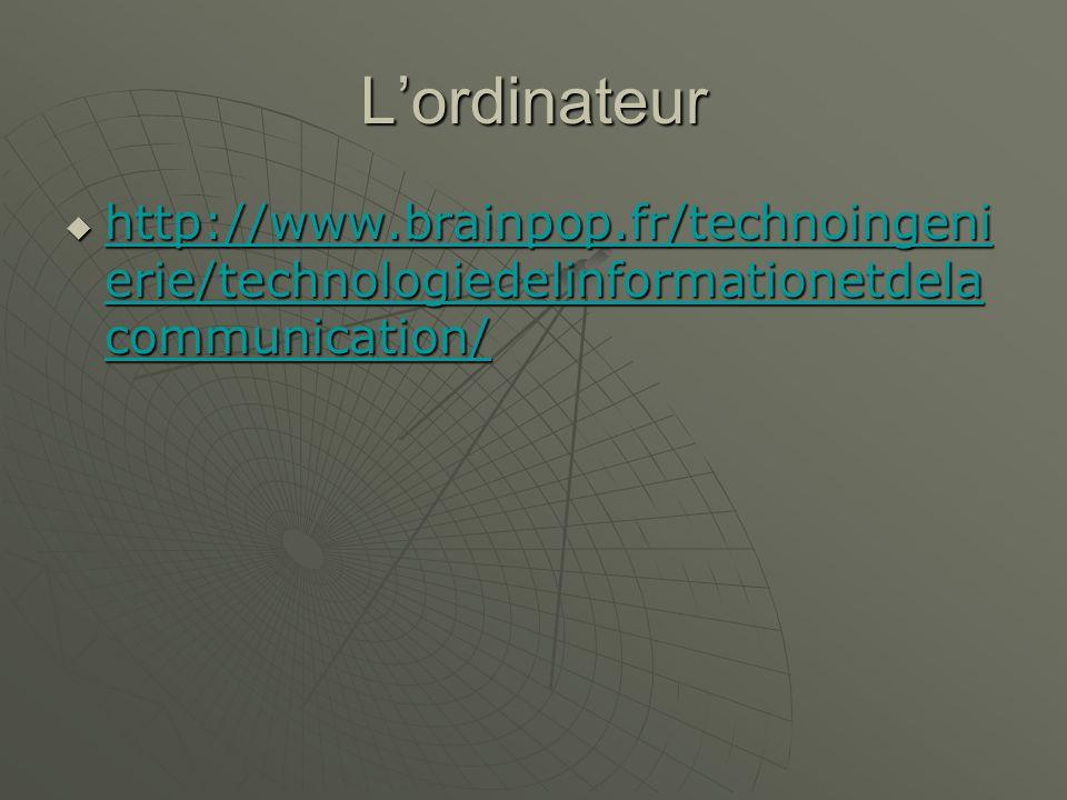 Un souris informatique http://www.brainpop.fr/technoingeni erie/technologiedelinformationetdela communication/ http://www.brainpop.fr/technoingeni erie/technologiedelinformationetdela communication/ http://www.brainpop.fr/technoingeni erie/technologiedelinformationetdela communication/ http://www.brainpop.fr/technoingeni erie/technologiedelinformationetdela communication/