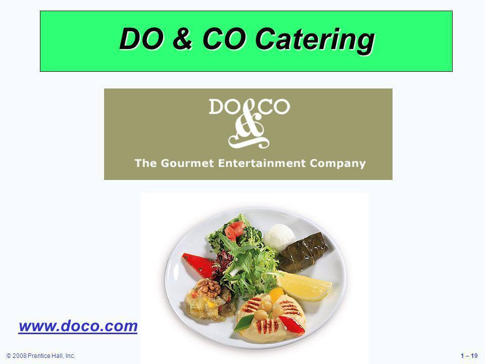 © 2008 Prentice Hall, Inc.1 – 19 DO & CO Catering www.doco.com