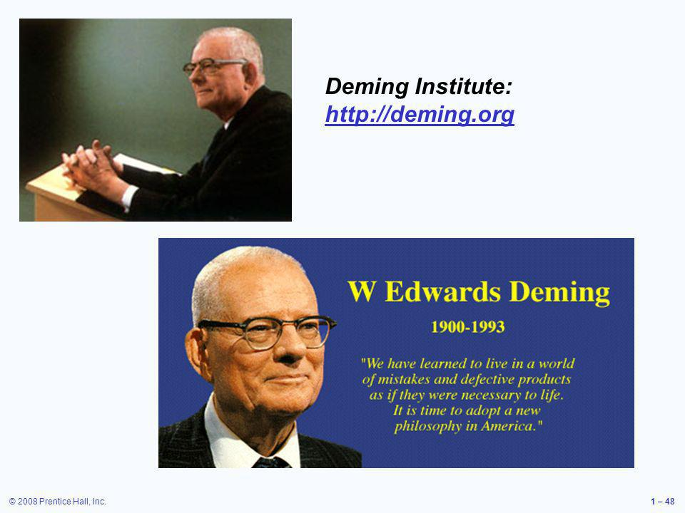© 2008 Prentice Hall, Inc.1 – 48 Deming Institute: http://deming.org http://deming.org