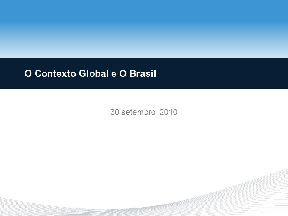 O Contexto Global e O Brasil 30 setembro 2010