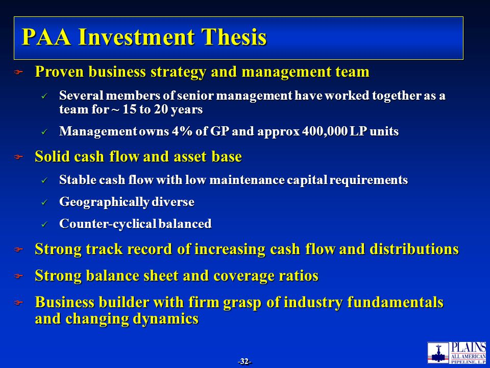 -32--32- PAA Investment Thesis F Proven business strategy and management team Several members of senior management have worked together as a team for