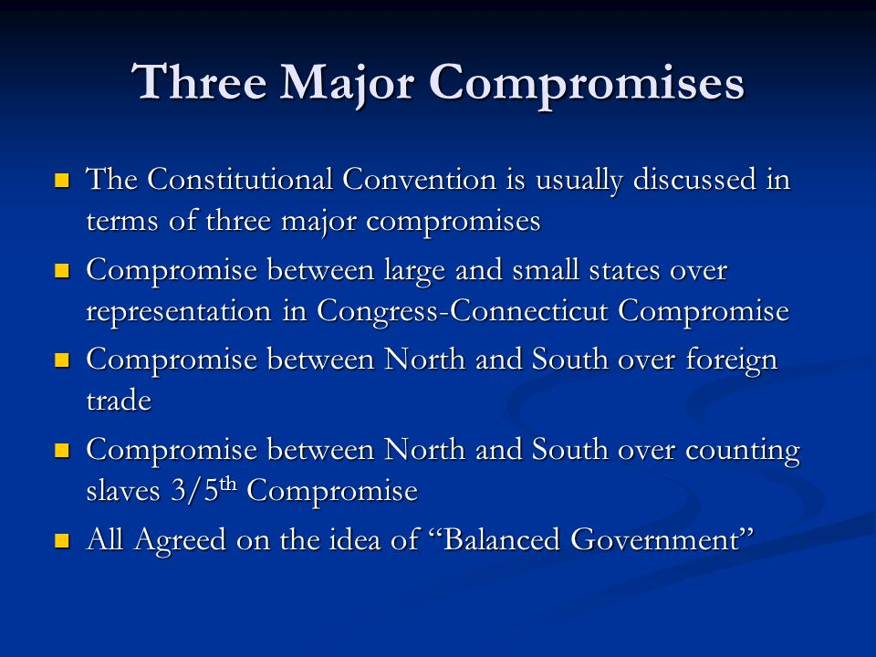 What were the two main compromises for the ratification of the constitution?