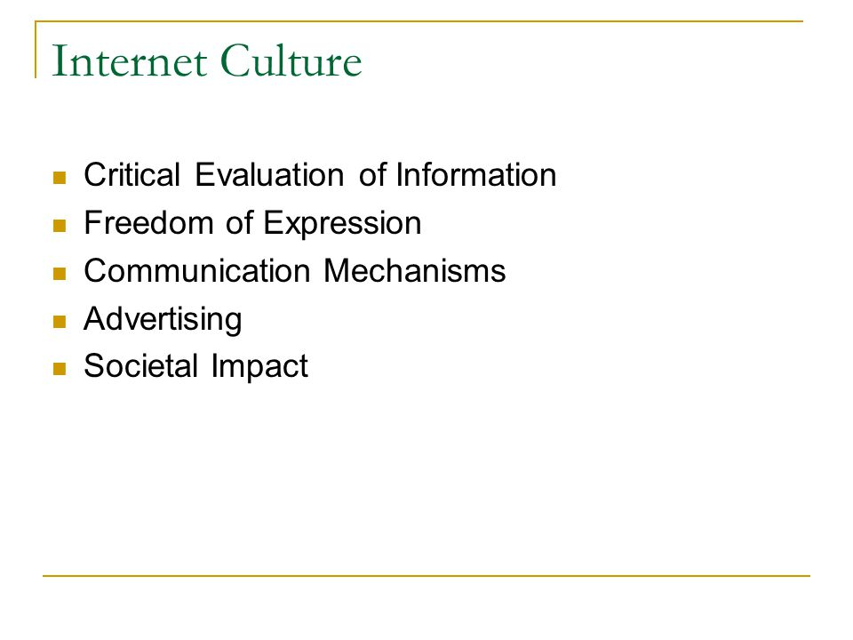 Internet Culture Critical Evaluation of Information Freedom of Expression Communication Mechanisms Advertising Societal Impact