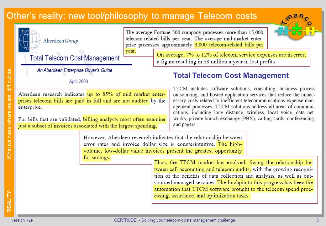 GERTRUDE - Solving your telecom-costs management challenge17Version 72e Thanks for your attention This presentation can be viewed and downloaded from www.tmanco.com > GERTRUDEwww.tmanco.com
