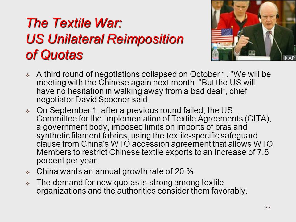 35 The Textile War: US Unilateral Reimposition of Quotas A third round of negotiations collapsed on October 1.