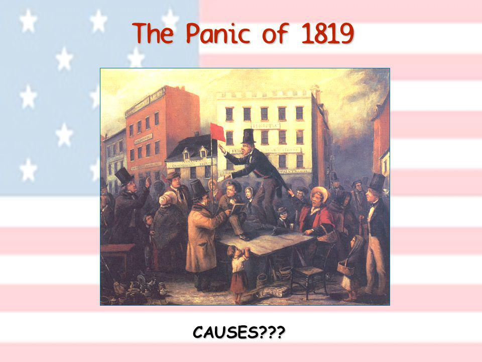 The Panic of 1819 CAUSES???