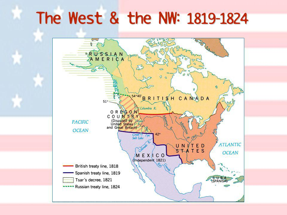 The West & the NW: 1819-1824