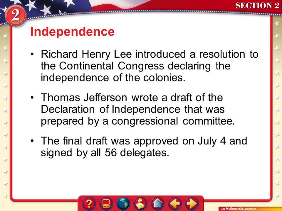 Section 2 Independence Richard Henry Lee introduced a resolution to the Continental Congress declaring the independence of the colonies. Thomas Jeffer