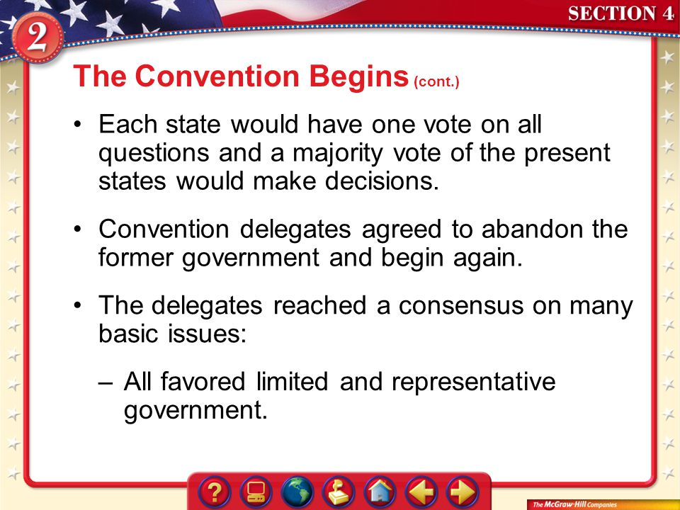 Section 4 Each state would have one vote on all questions and a majority vote of the present states would make decisions. Convention delegates agreed