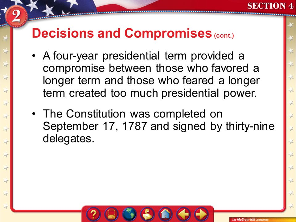 Section 4 A four-year presidential term provided a compromise between those who favored a longer term and those who feared a longer term created too m