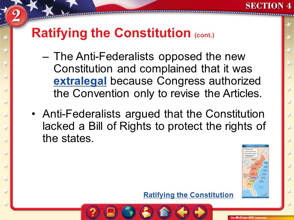 –The Anti-Federalists opposed the new Constitution and complained that it was extralegal because Congress authorized the Convention only to revise the