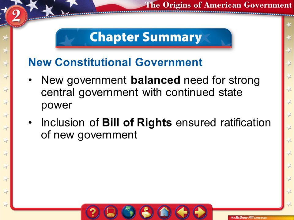 Chapter Summary New Constitutional Government New government balanced need for strong central government with continued state power Inclusion of Bill