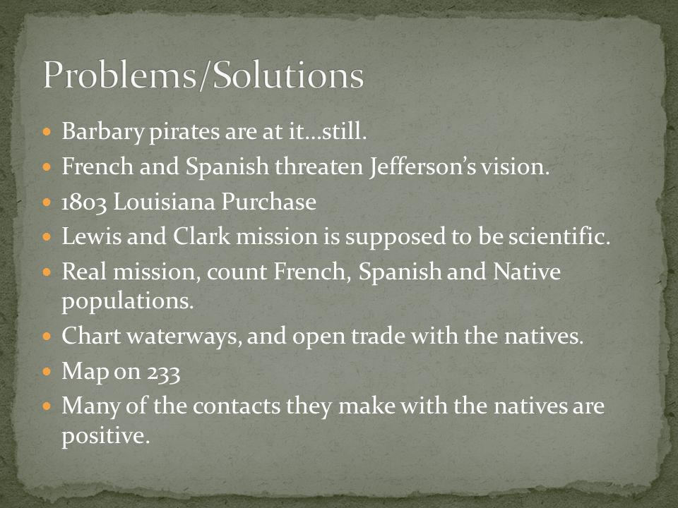 Barbary pirates are at it…still. French and Spanish threaten Jeffersons vision.