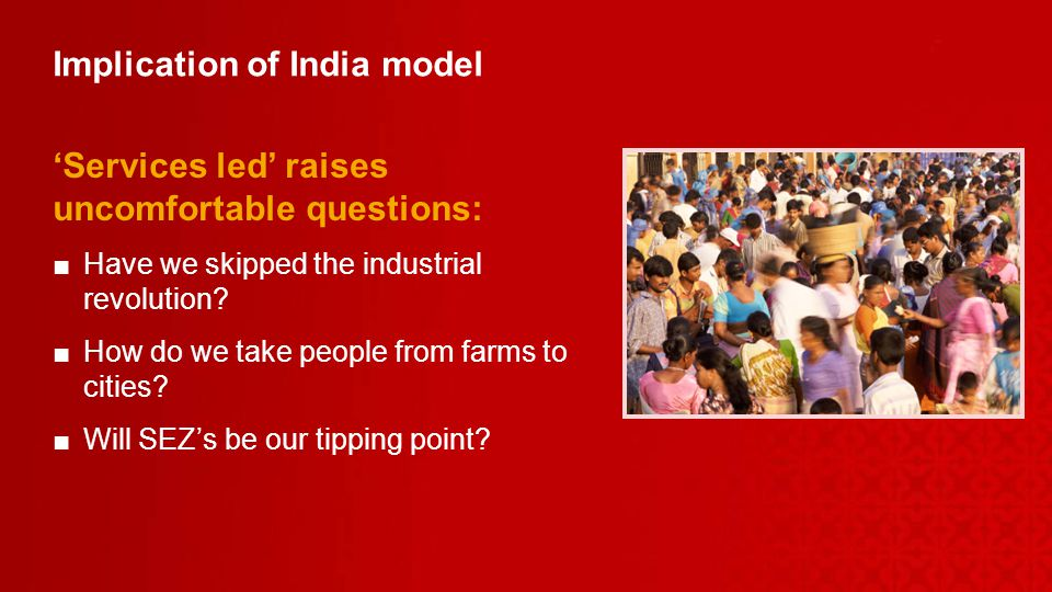 Implication of India model Services led raises uncomfortable questions: Have we skipped the industrial revolution.
