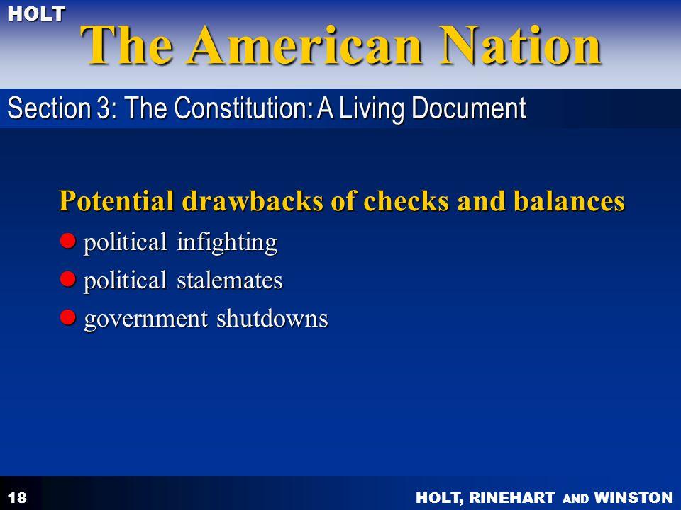 HOLT, RINEHART AND WINSTON The American Nation HOLT 18 Potential drawbacks of checks and balances political infighting political infighting political