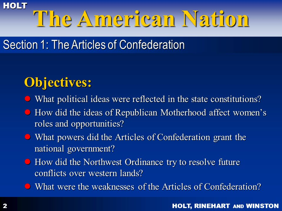 HOLT, RINEHART AND WINSTON The American Nation HOLT 2 Objectives: What political ideas were reflected in the state constitutions? What political ideas