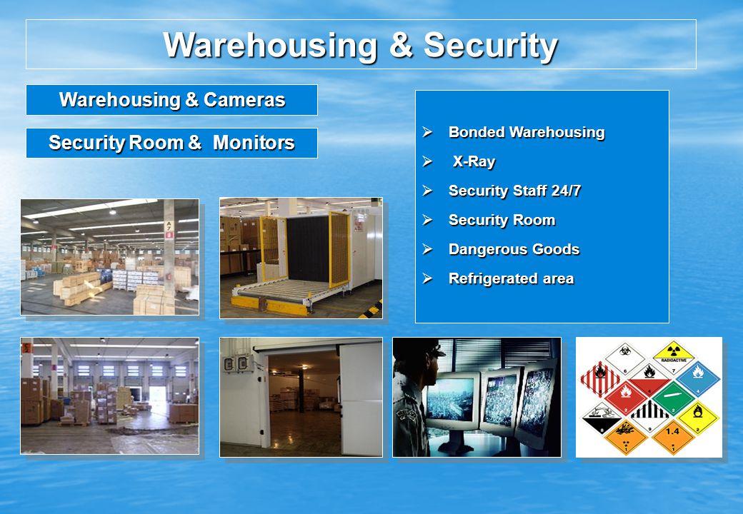 Bonded Warehousing Bonded Warehousing X-Ray X-Ray Security Staff 24/7 Security Staff 24/7 Security Room Security Room Dangerous Goods Dangerous Goods Refrigerated area Refrigerated area Warehousing & Security Warehousing & Cameras Warehousing & Cameras Security Room & Monitors