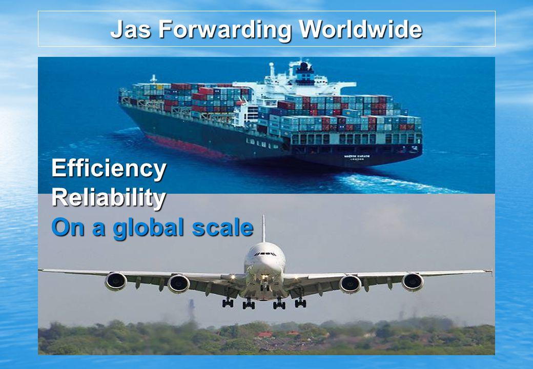 Jas ForwardingWorldwide Jas Forwarding Worldwide EfficiencyReliability On a global scale