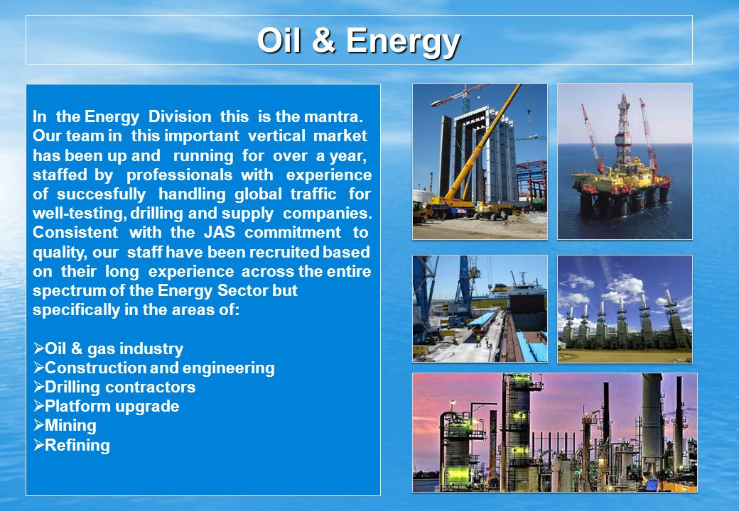 Oil & Energy In the Energy Division this is the mantra.