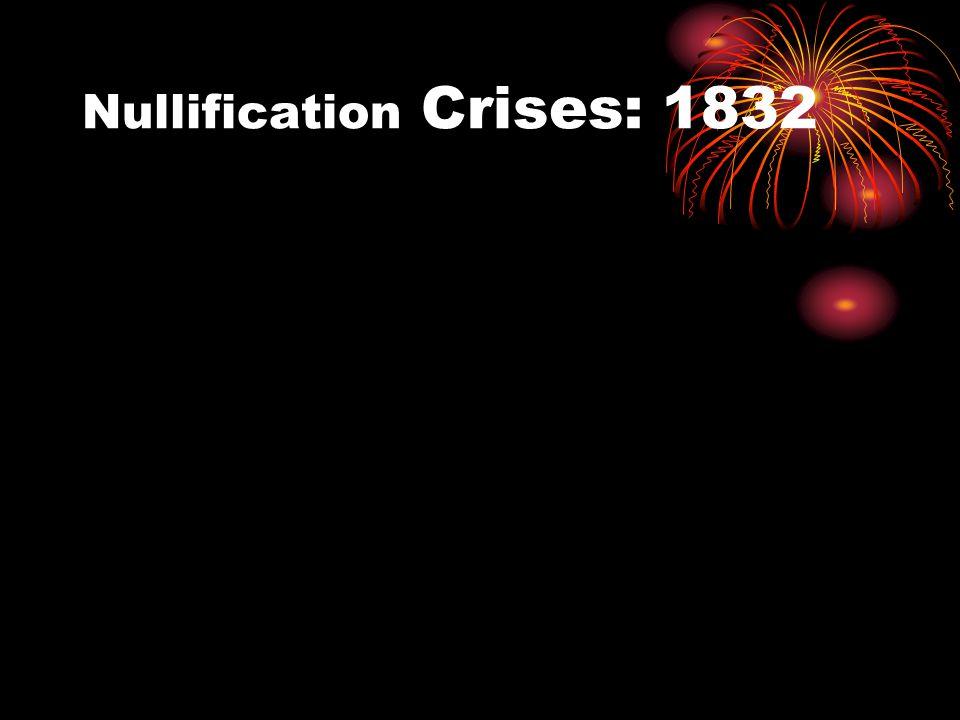 Nullification Crises: 1832