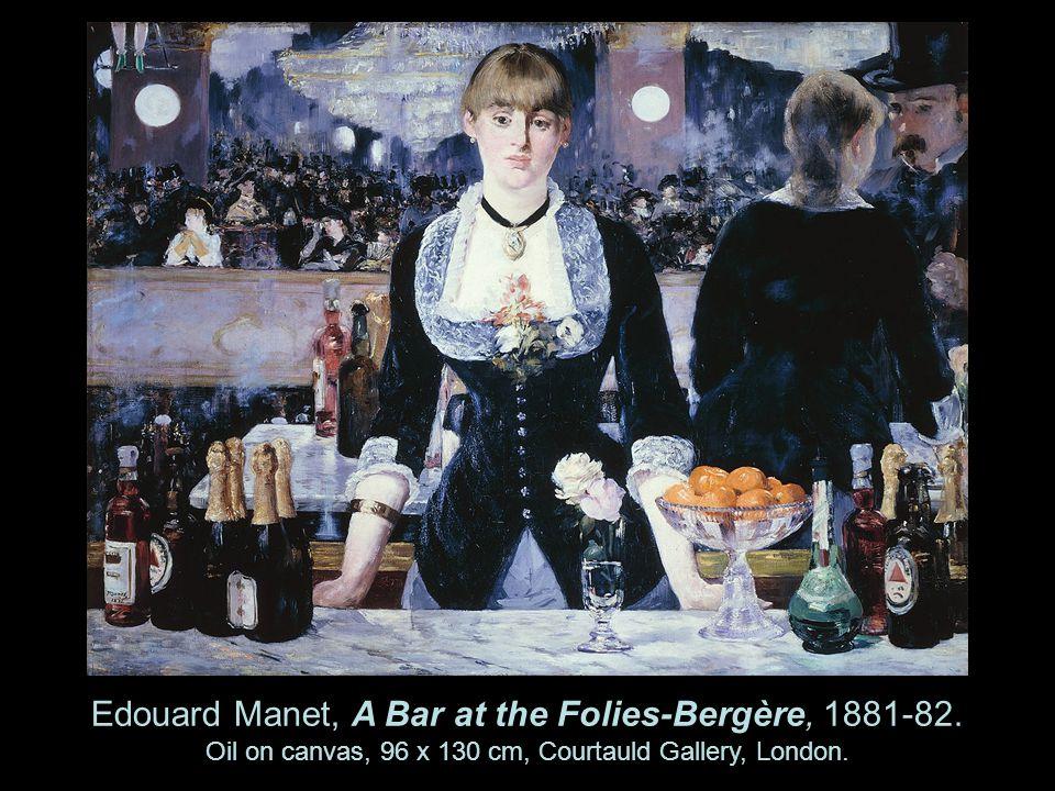 Edouard Manet, A Bar at the Folies-Bergère, 1881-82.
