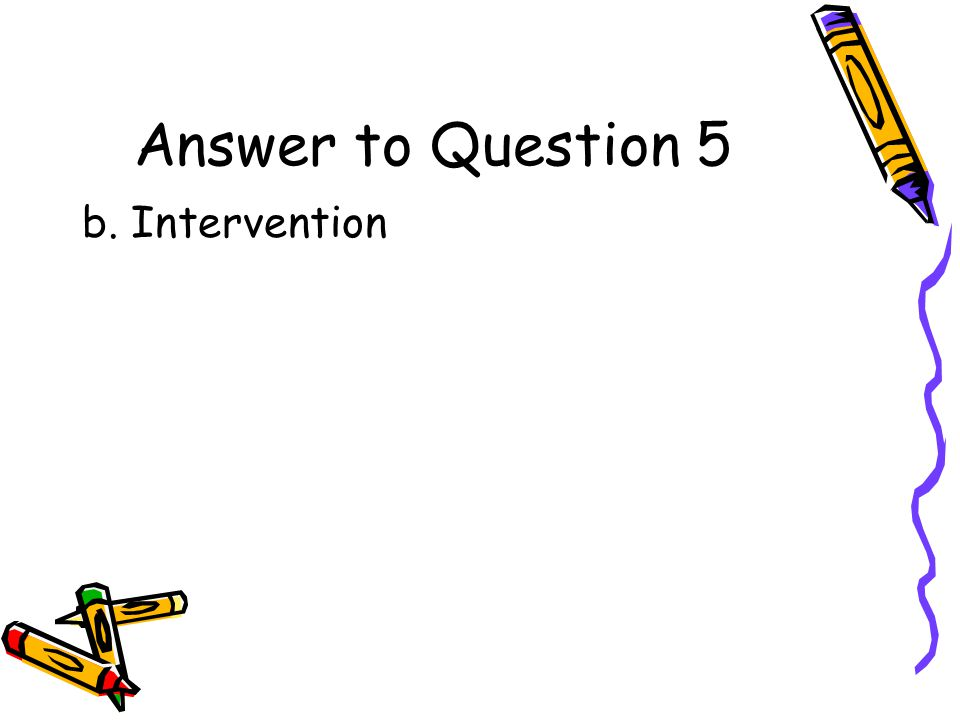 Question 5 (last question for Team 1) What is the direct involvement by one nation in the affairs of another.