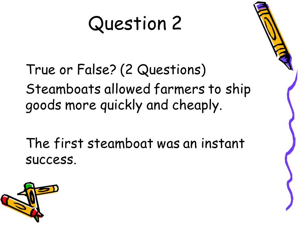 Question 2 True or False.
