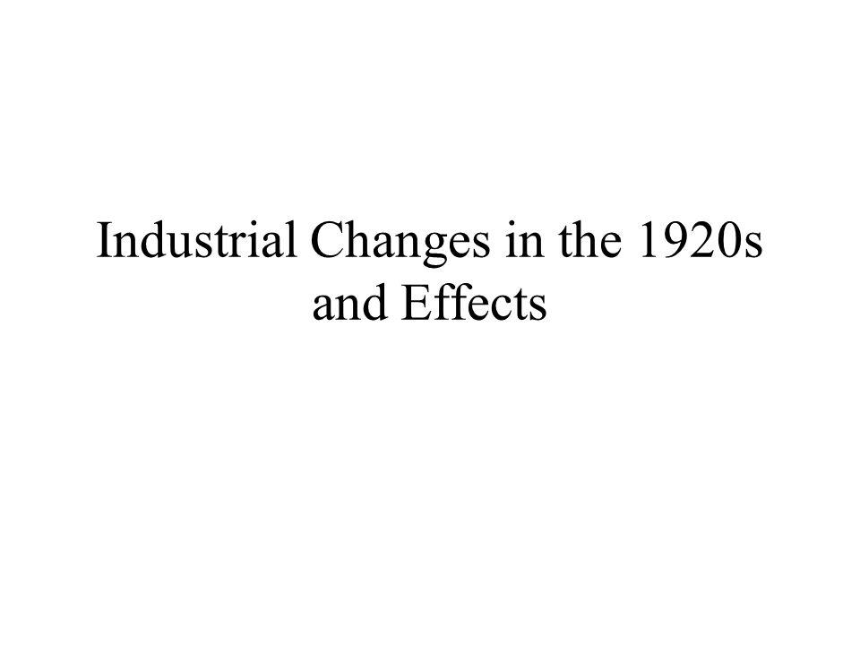 Industrial Changes in the 1920s and Effects