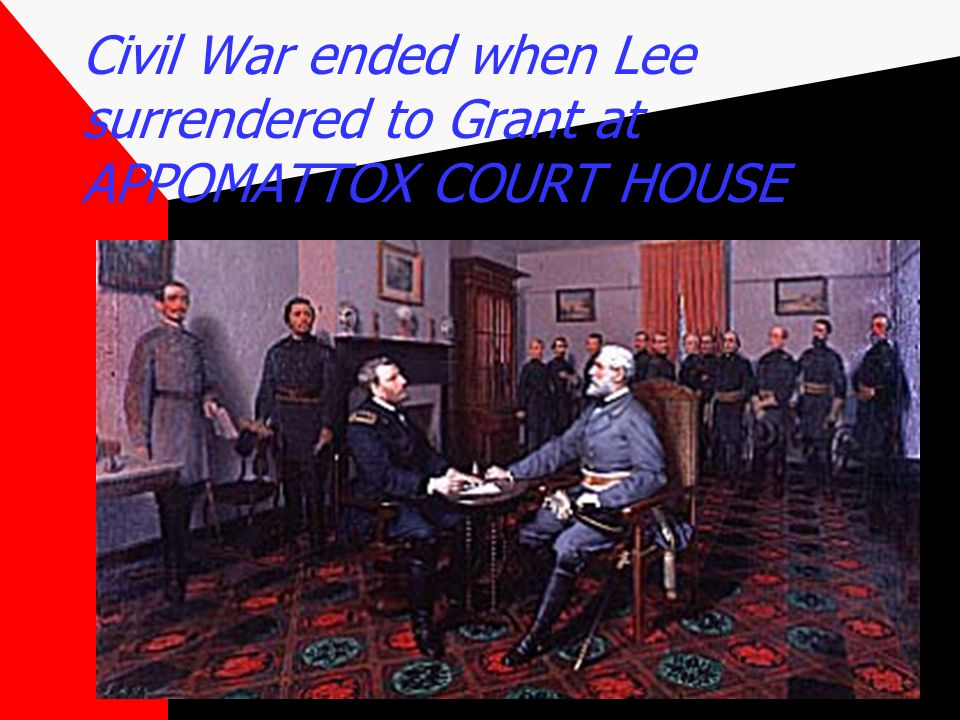 After four bloody years of civil war, the South was defeated.