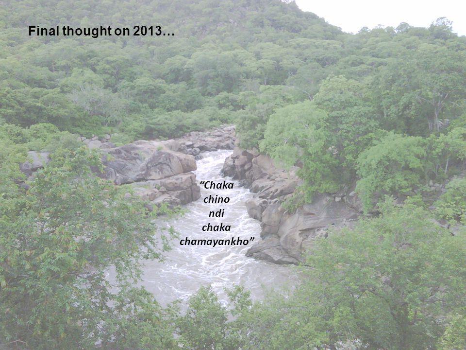Chaka chino ndi chaka chamayankho Final thought on 2013…