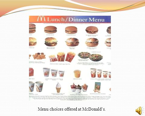 Menu choices offered at McDonalds.
