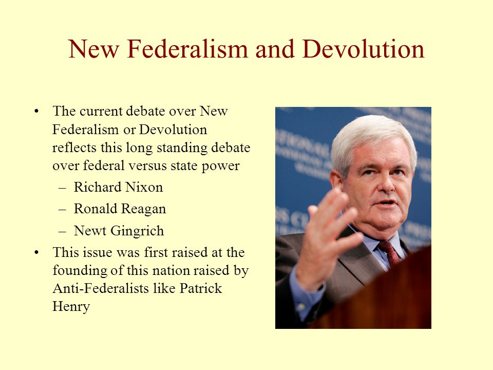 The Federal Framework Federalism is the division of powers and functions between the national and state governments –Framers sought to limit the national government by creating separate sovereigns A unitary system bestows power on the national government and states are subservient A confederacy bestows power on the states and the national government is subservient
