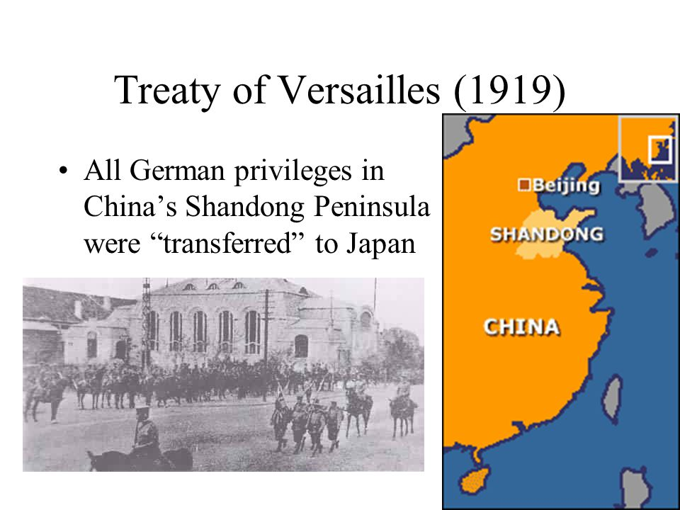 Treaty of Versailles (1919) All German privileges in Chinas Shandong Peninsula were transferred to Japan