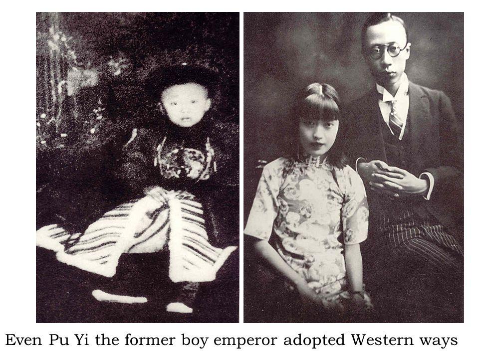 Even Pu Yi the former boy emperor adopted Western ways