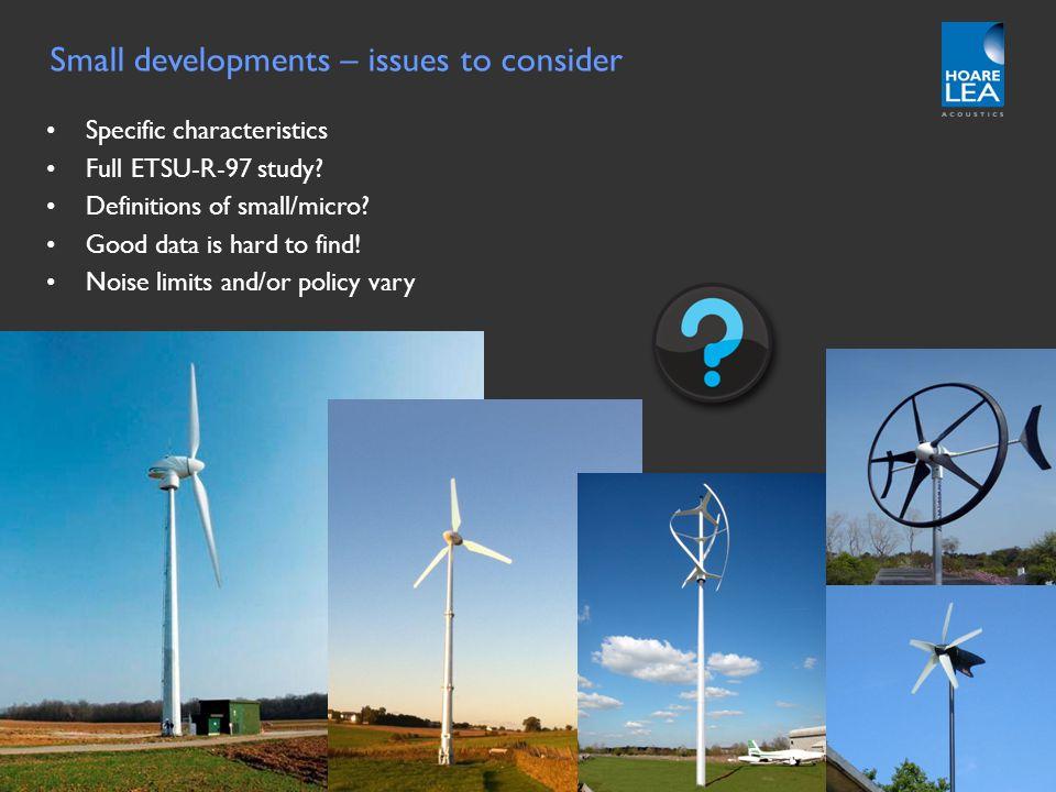 www.hoarelea.com Small developments – issues to consider Specific characteristics Full ETSU-R-97 study? Definitions of small/micro? Good data is hard