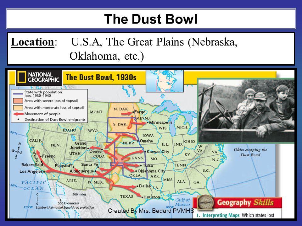 The Dust Bowl Location:U.S.A, The Great Plains (Nebraska, Oklahoma, etc.) Created By Mrs. Bedard PVMHS