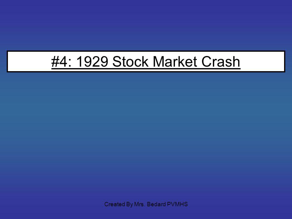 #4: 1929 Stock Market Crash Created By Mrs. Bedard PVMHS