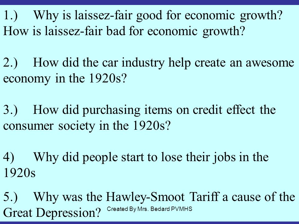 1.)Why is laissez-fair good for economic growth.How is laissez-fair bad for economic growth.