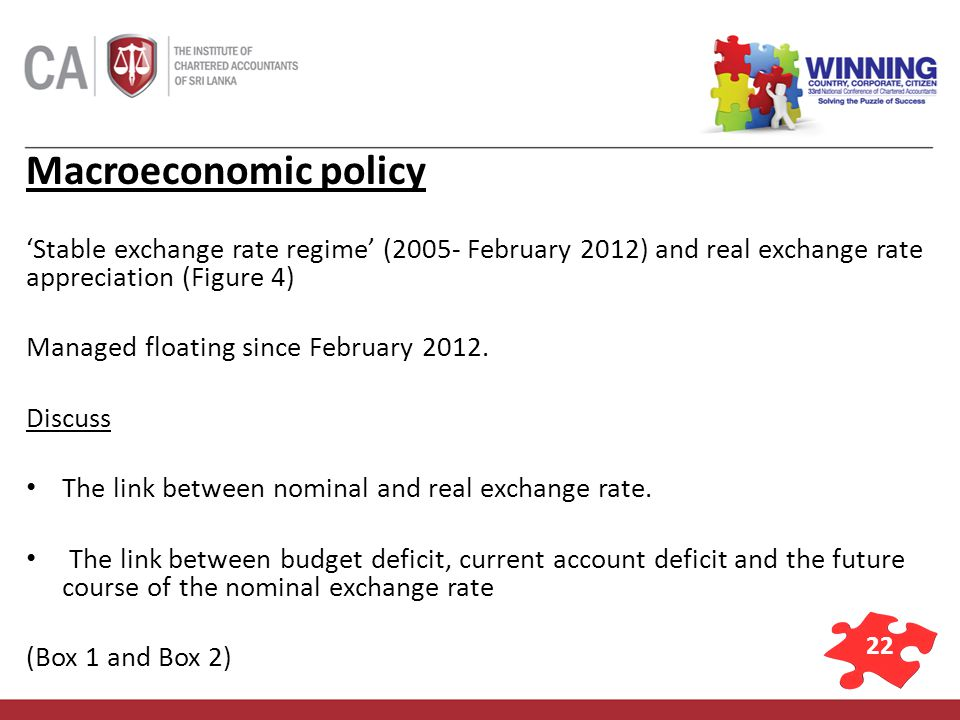 22 Macroeconomic policy Stable exchange rate regime (2005- February 2012) and real exchange rate appreciation (Figure 4) Managed floating since February 2012.