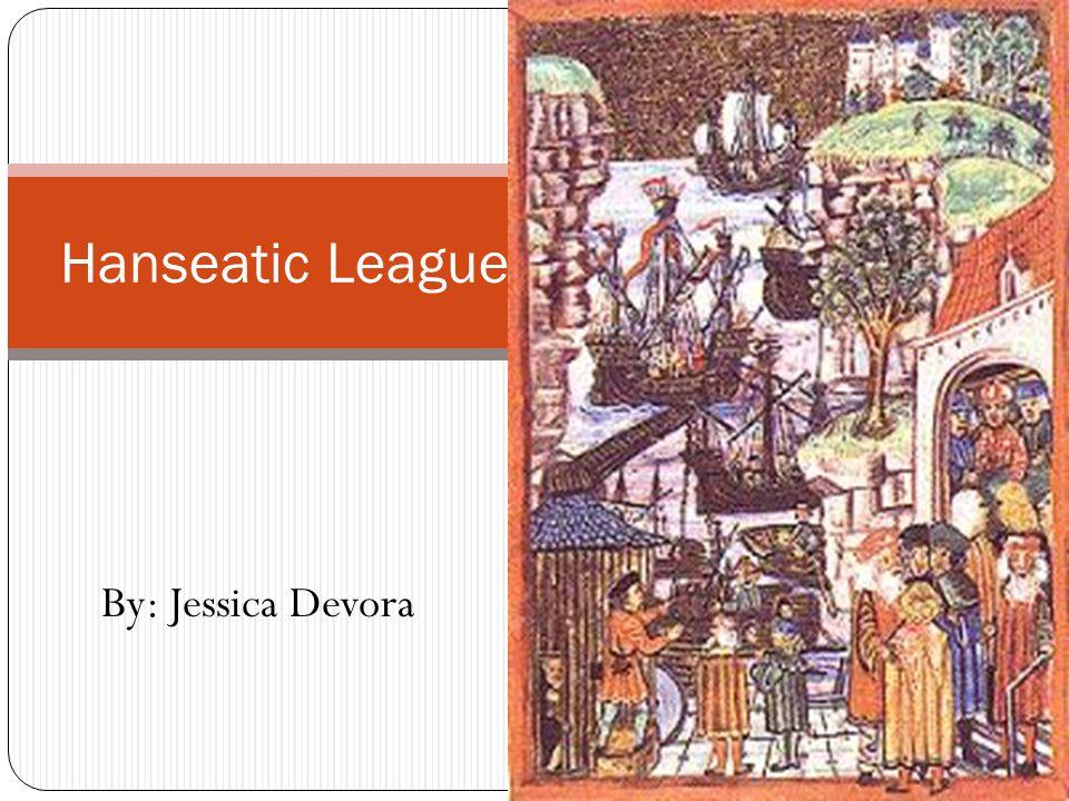 By: Jessica Devora Hanseatic League
