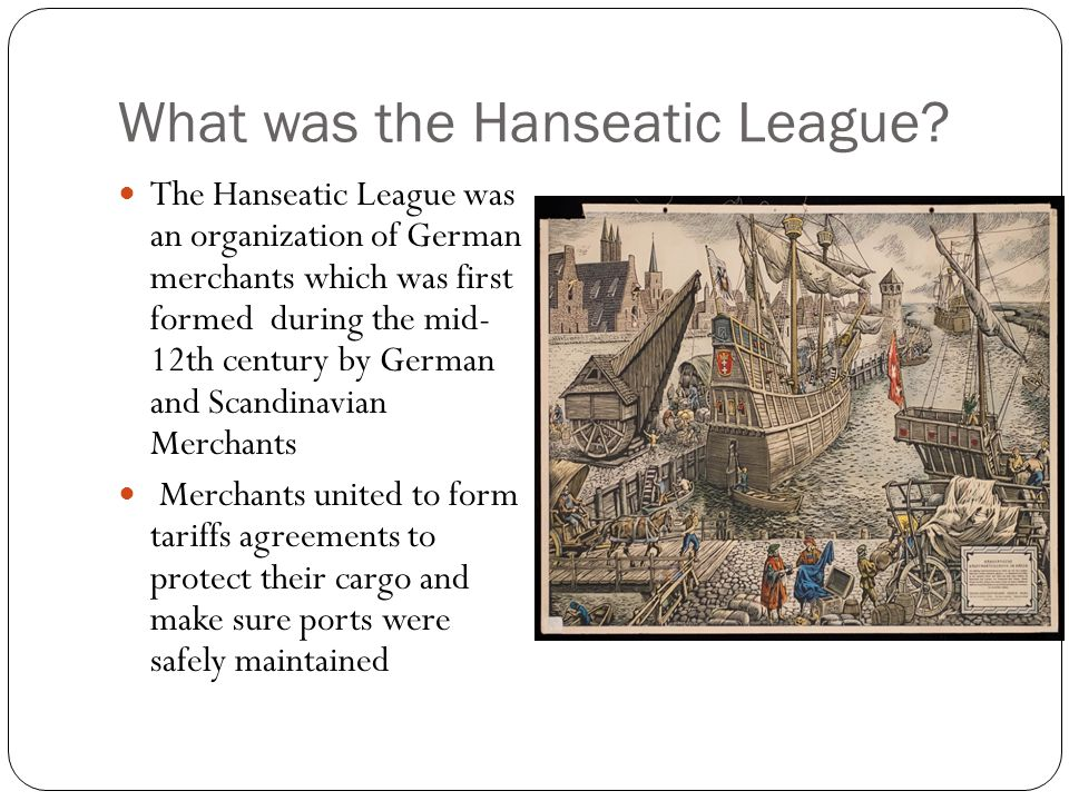 What was the Hanseatic League.