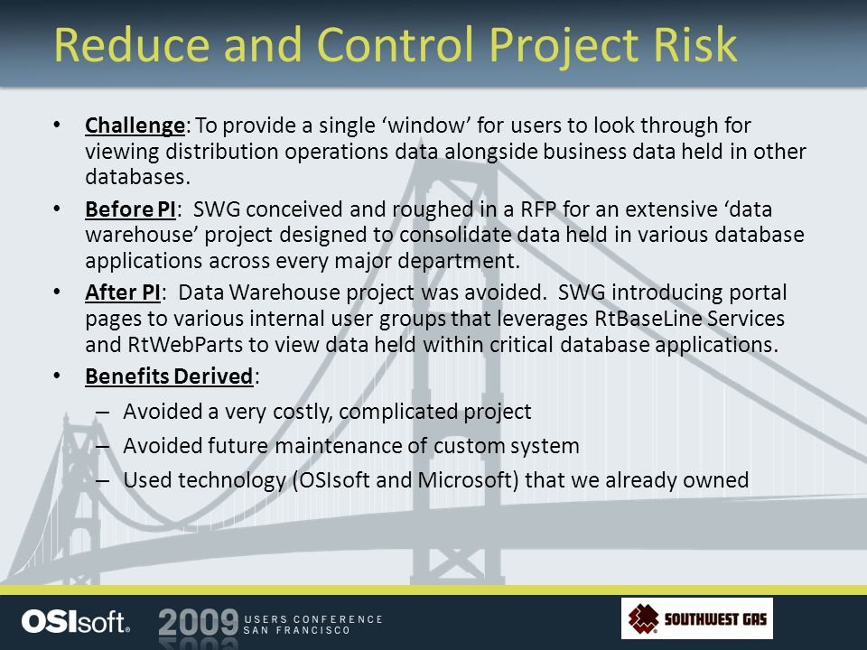 Reduce and Control Project Risk Challenge: To provide a single window for users to look through for viewing distribution operations data alongside bus