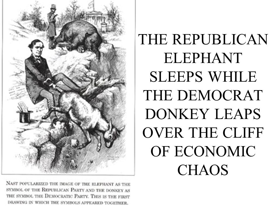 THE REPUBLICAN ELEPHANT SLEEPS WHILE THE DEMOCRAT DONKEY LEAPS OVER THE CLIFF OF ECONOMIC CHAOS